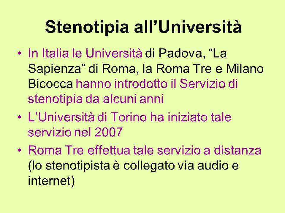 Stenotipia allUniversità In Italia le Università di Padova, La Sapienza di Roma, la Roma Tre e Milano Bicocca hanno introdotto il Servizio di stenotip