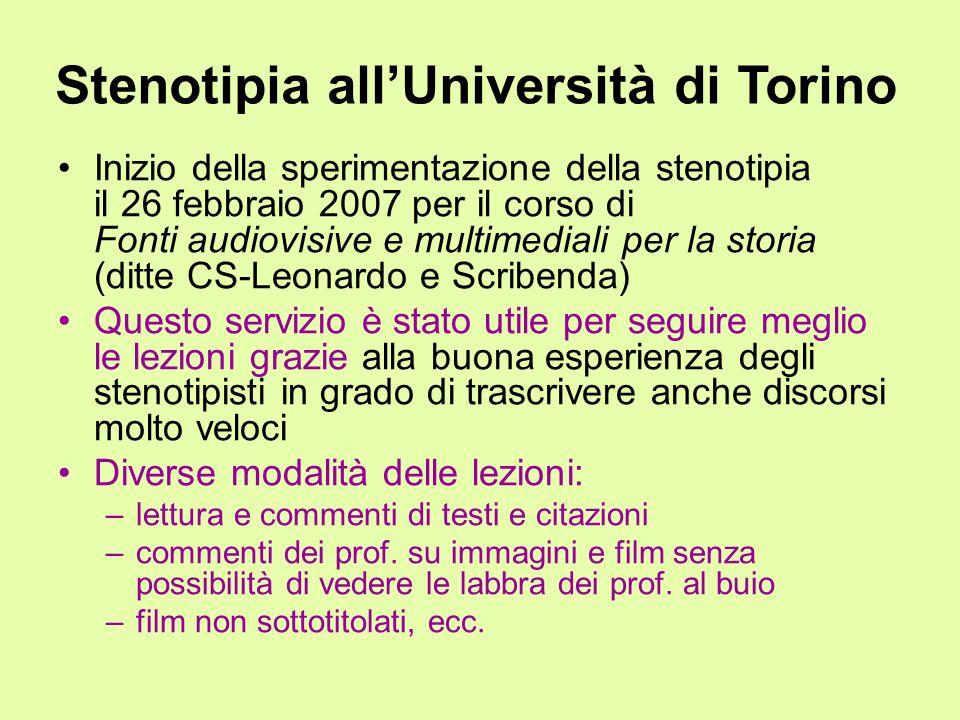 Stenotipia allUniversità di Torino Inizio della sperimentazione della stenotipia il 26 febbraio 2007 per il corso di Fonti audiovisive e multimediali