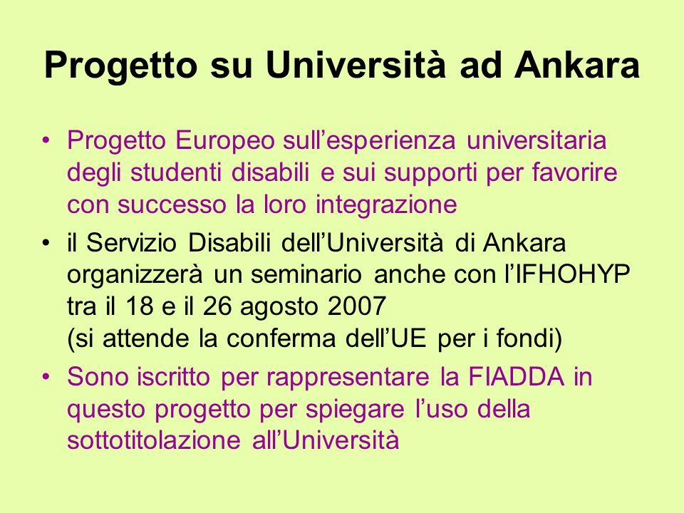 Progetto su Università ad Ankara Progetto Europeo sullesperienza universitaria degli studenti disabili e sui supporti per favorire con successo la lor