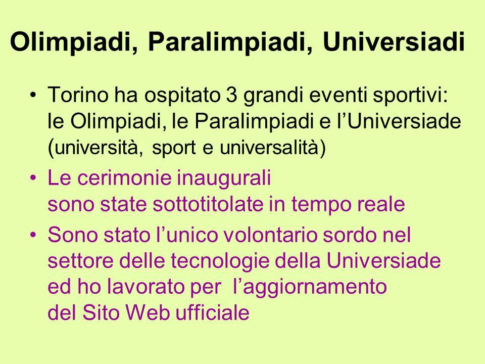 Olimpiadi, Paralimpiadi, Universiadi Torino ha ospitato 3 grandi eventi sportivi: le Olimpiadi, le Paralimpiadi e lUniversiade ( università, sport e u