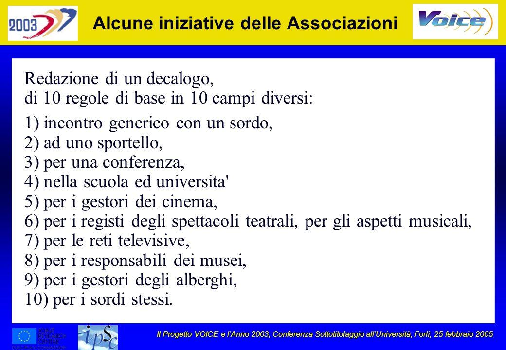 Il Progetto VOICE e lAnno 2003, Conferenza Sottotitolaggio allUniversità, Forlì, 25 febbraio 2005 Alcune iniziative delle Associazioni Redazione di un