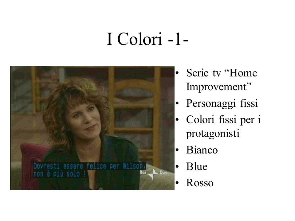 I Colori -2- Serie TV The Virginian Bianco e Verde per i protagonisti Rosso per il co- protagonista della puntata Giallo per gli altri
