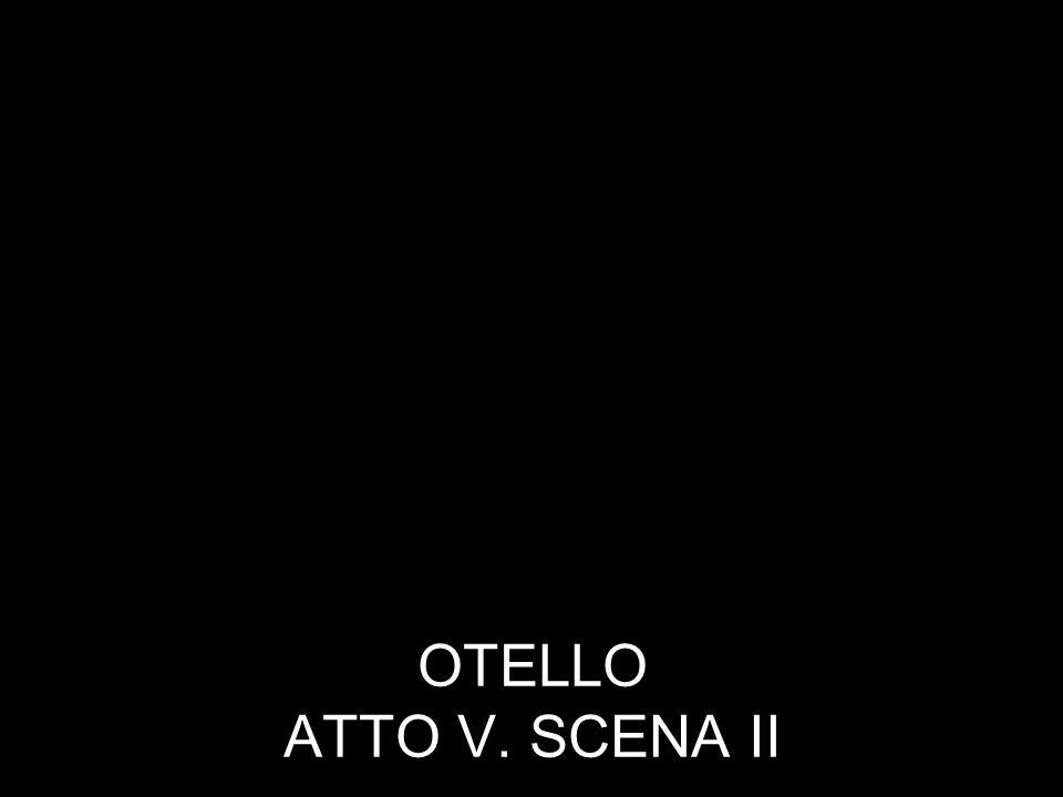 OTELLO ATTO V. SCENA II