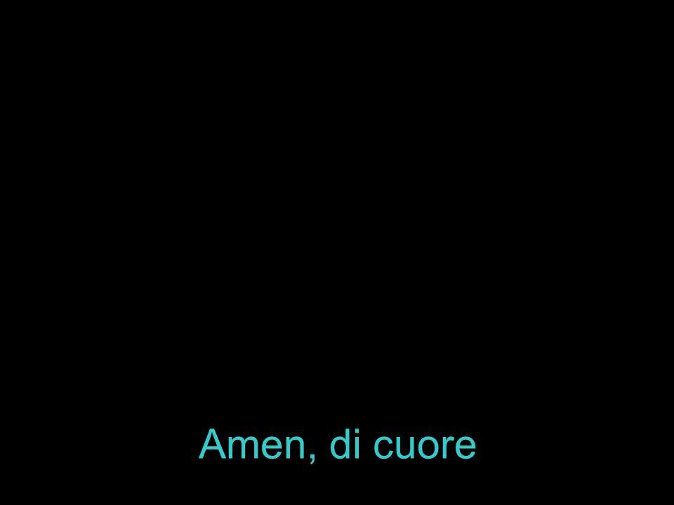 Amen, di cuore