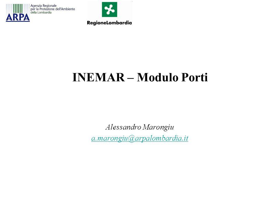 INEMAR – Modulo Porti Alessandro Marongiu a.marongiu@arpalombardia.it