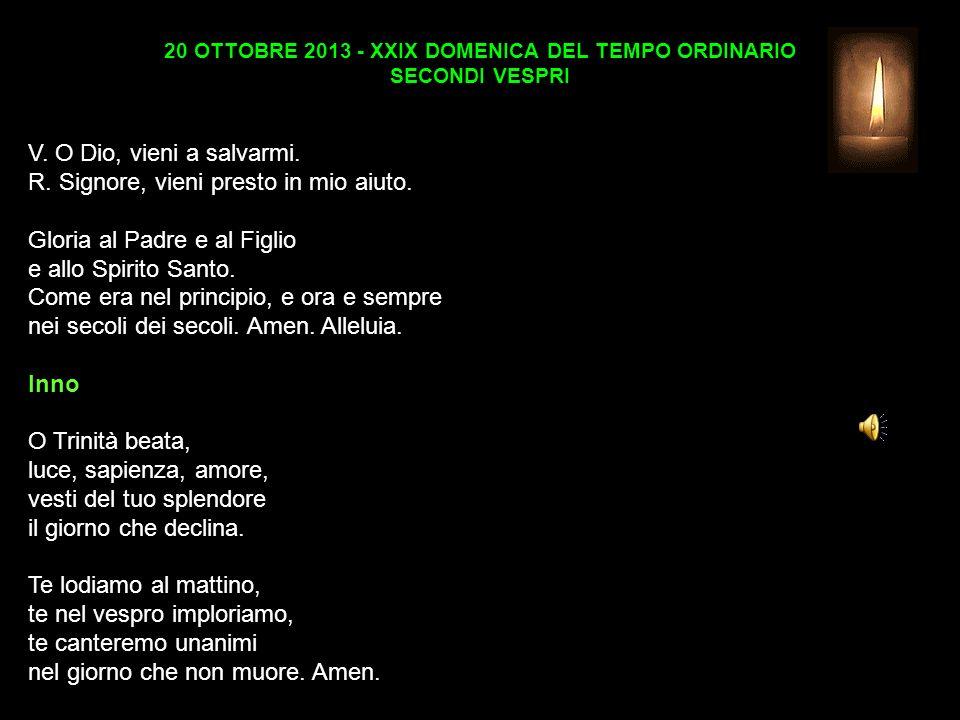 20 OTTOBRE 2013 - XXIX DOMENICA DEL TEMPO ORDINARIO SECONDI VESPRI V.