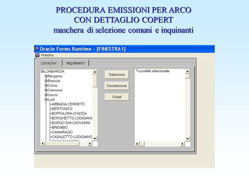 PROCEDURA EMISSIONI PER ARCO CON DETTAGLIO COPERT maschera di selezione comuni e inquinanti