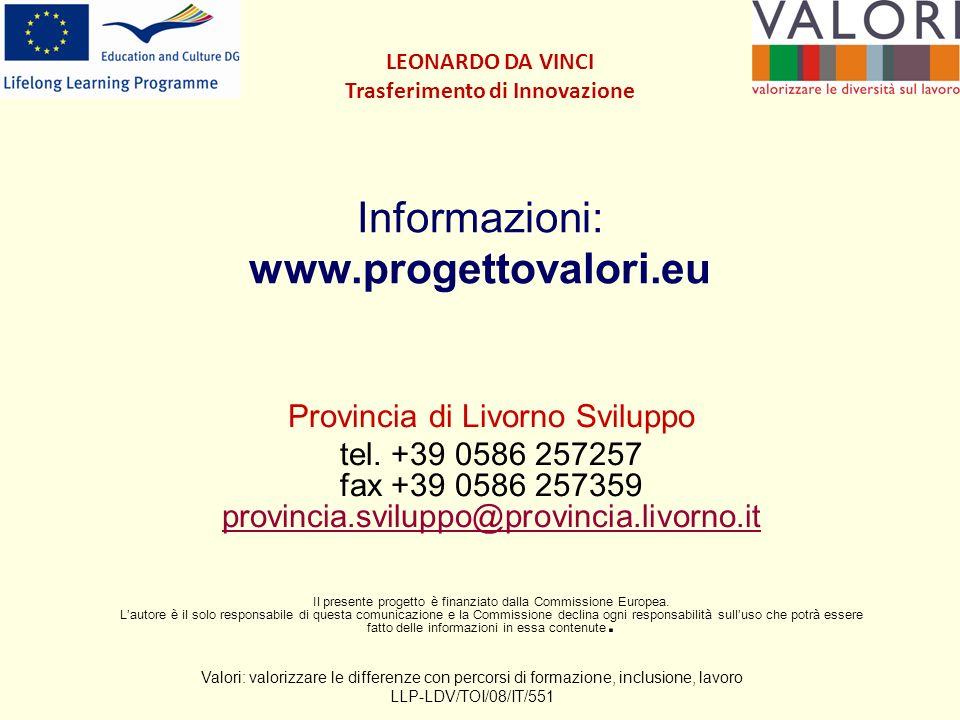 Informazioni: www.progettovalori.eu Provincia di Livorno Sviluppo tel.