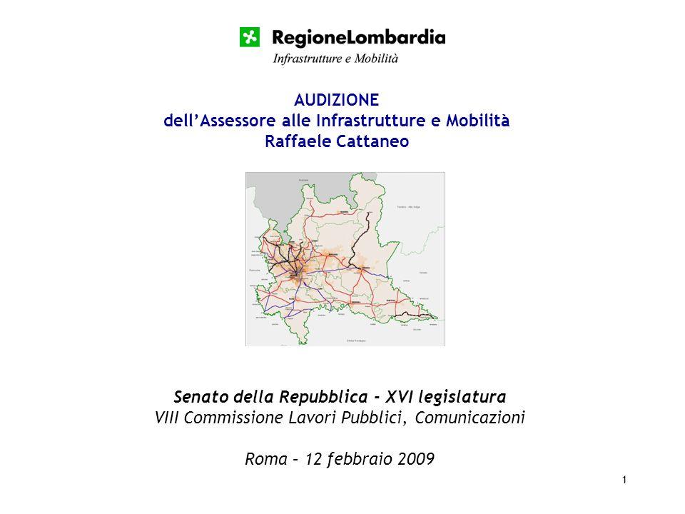 1 Senato della Repubblica - XVI legislatura VIII Commissione Lavori Pubblici, Comunicazioni Roma – 12 febbraio 2009 AUDIZIONE dellAssessore alle Infra