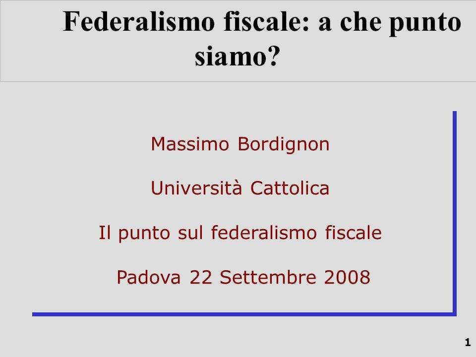 1 Federalismo fiscale: a che punto siamo.