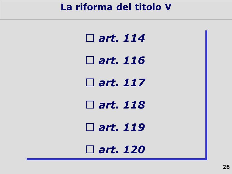 26 La riforma del titolo V art.114 art. 116 art. 117 art.