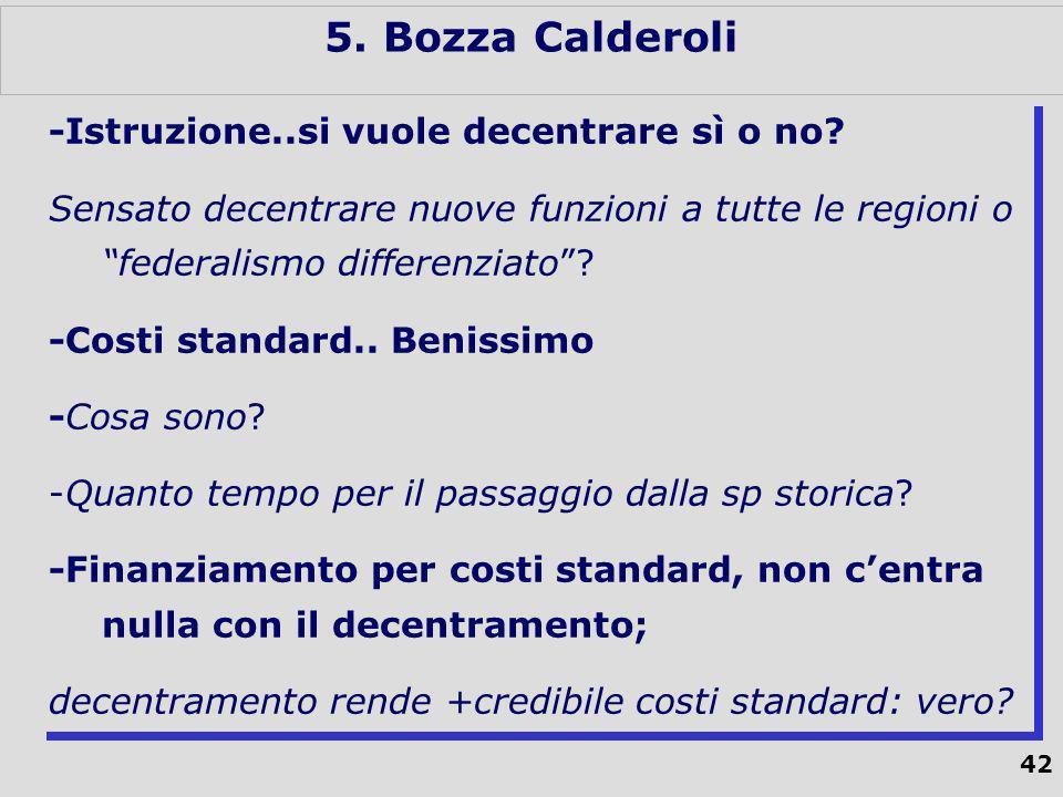 42 5. Bozza Calderoli -Istruzione..si vuole decentrare sì o no.