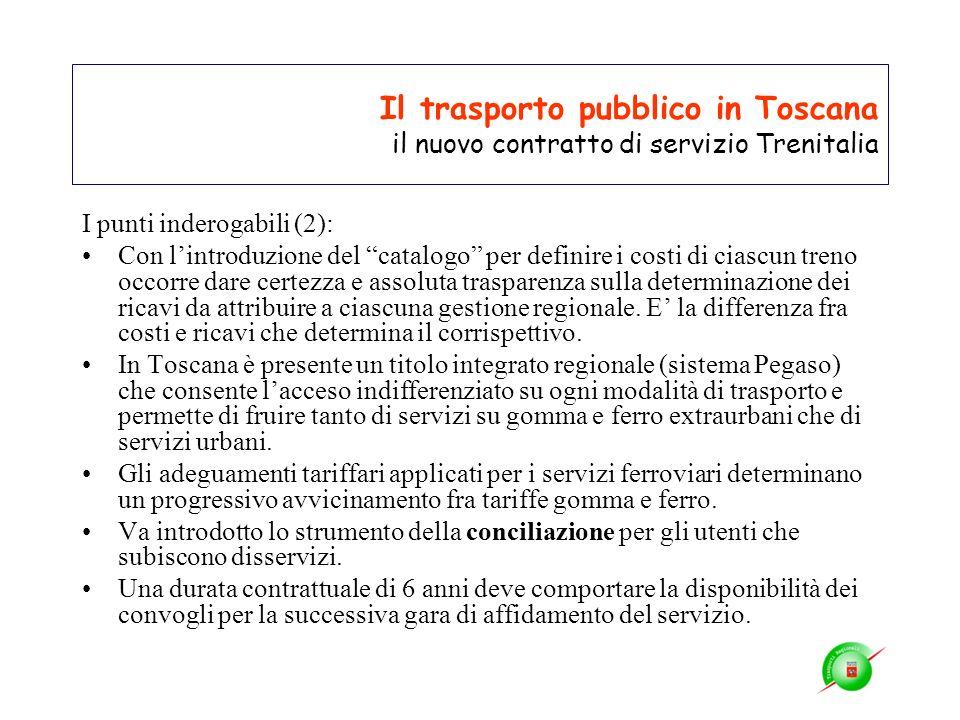 Il trasporto pubblico in Toscana il nuovo contratto di servizio Trenitalia I punti inderogabili (2): Con lintroduzione del catalogo per definire i cos