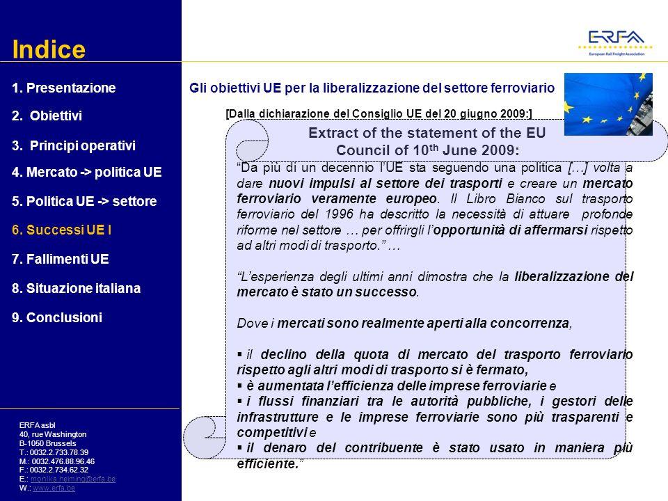 Indice ERFA asbl 40, rue Washington B-1050 Brussels T.: 0032.2.733.78.39 M.: 0032.476.88.96.46 F.: 0032.2.734.62.32 E.: monika.heiming@erfa.bemonika.heiming@erfa.be W.: www.erfa.bewww.erfa.be I successi della politica UE nel settore 1.