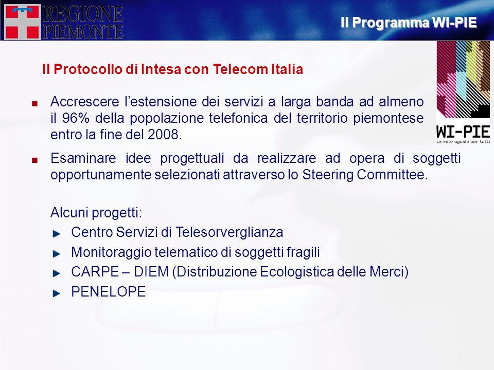 Il Protocollo di Intesa con Telecom Italia Accrescere lestensione dei servizi a larga banda ad almeno il 96% della popolazione telefonica del territor