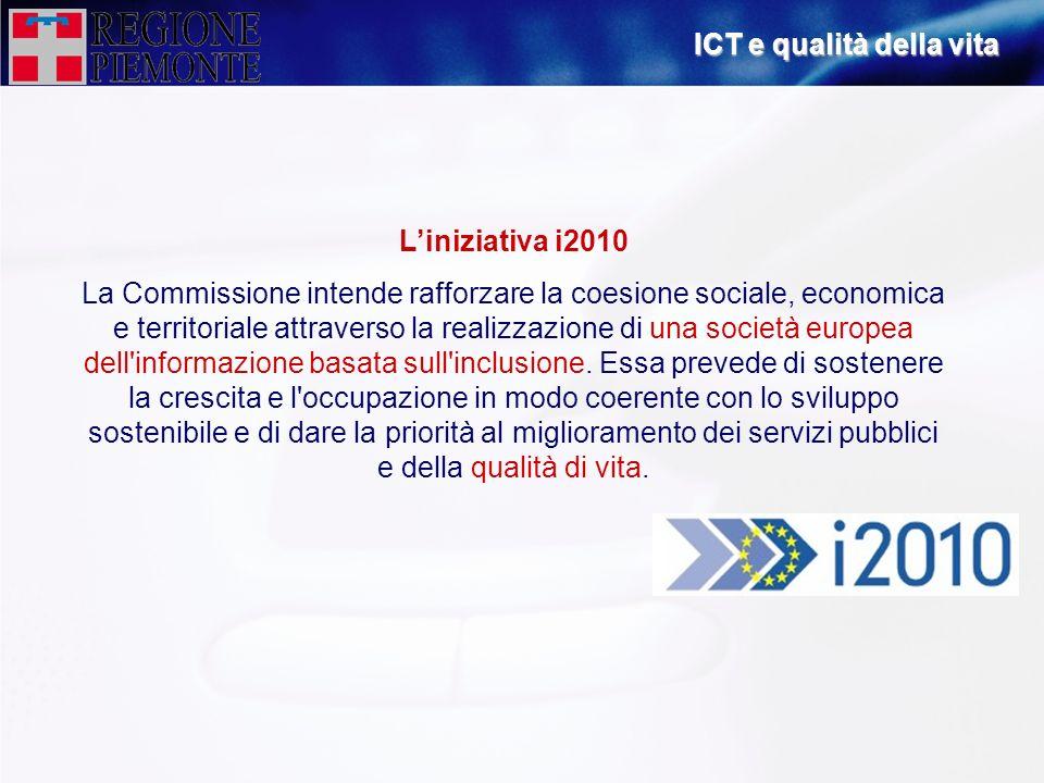 Liniziativa i2010 La Commissione intende rafforzare la coesione sociale, economica e territoriale attraverso la realizzazione di una società europea d