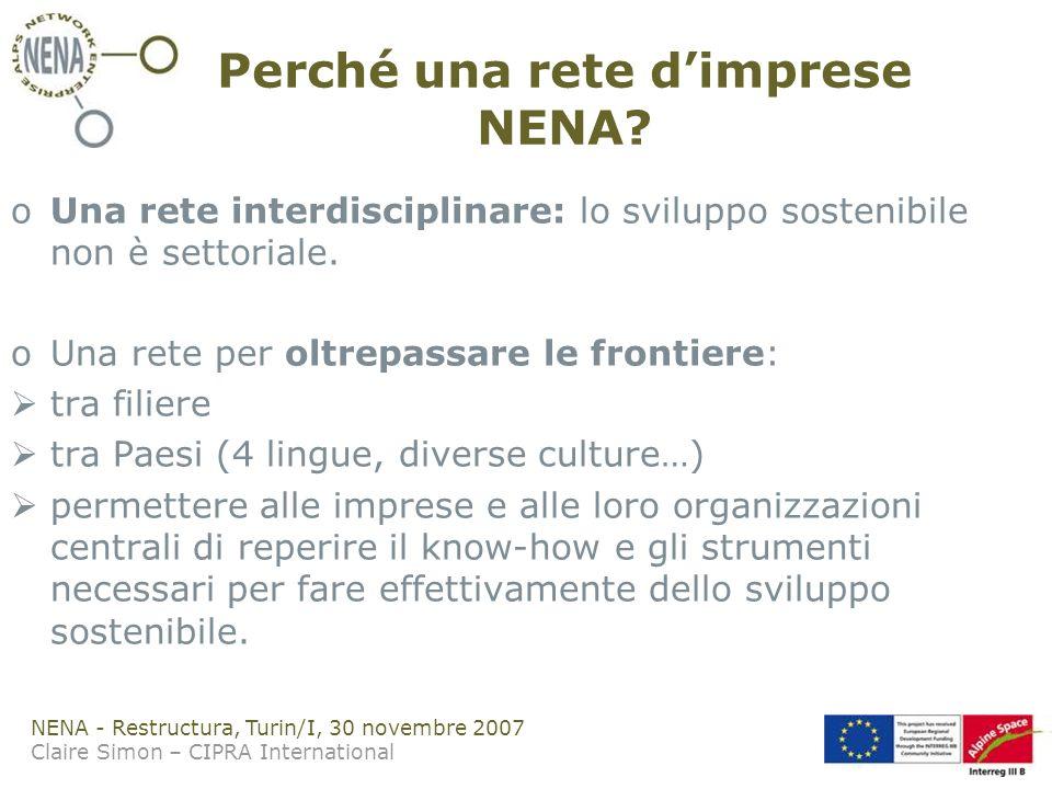 NENA - Restructura, Turin/I, 30 novembre 2007 Claire Simon – CIPRA International Perché una rete dimprese NENA.