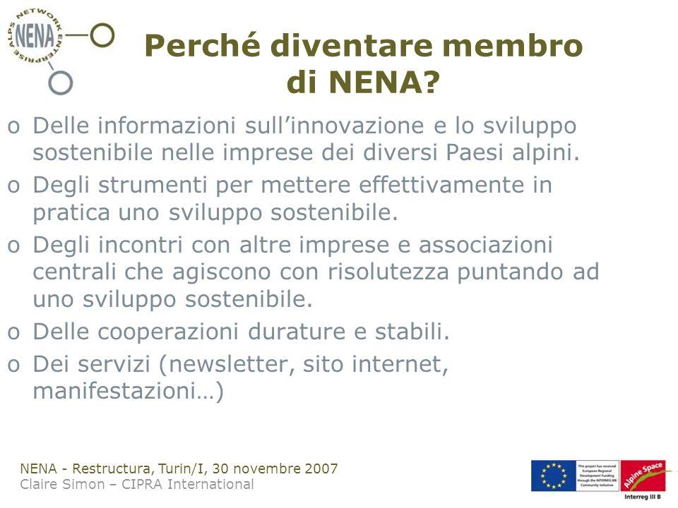 NENA - Restructura, Turin/I, 30 novembre 2007 Claire Simon – CIPRA International Perché diventare membro di NENA.