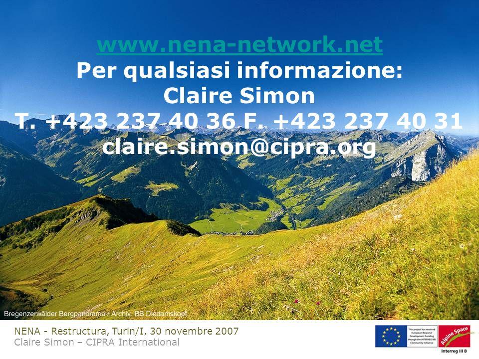 NENA - Restructura, Turin/I, 30 novembre 2007 Claire Simon – CIPRA International www.nena-network.net www.nena-network.net Per qualsiasi informazione: Claire Simon T.