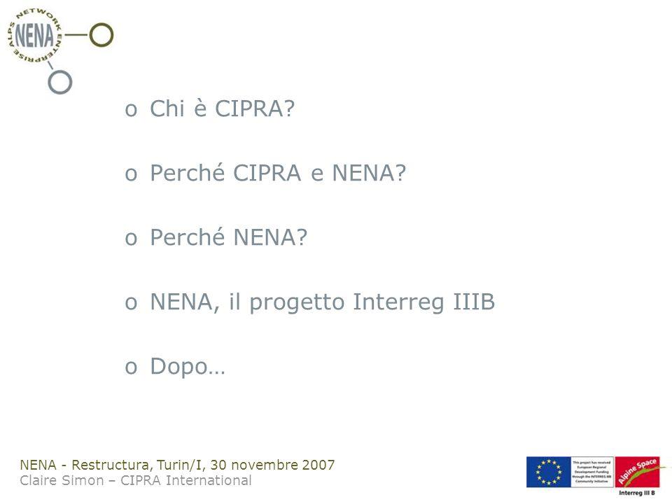 NENA - Restructura, Turin/I, 30 novembre 2007 Claire Simon – CIPRA International oChi è CIPRA.