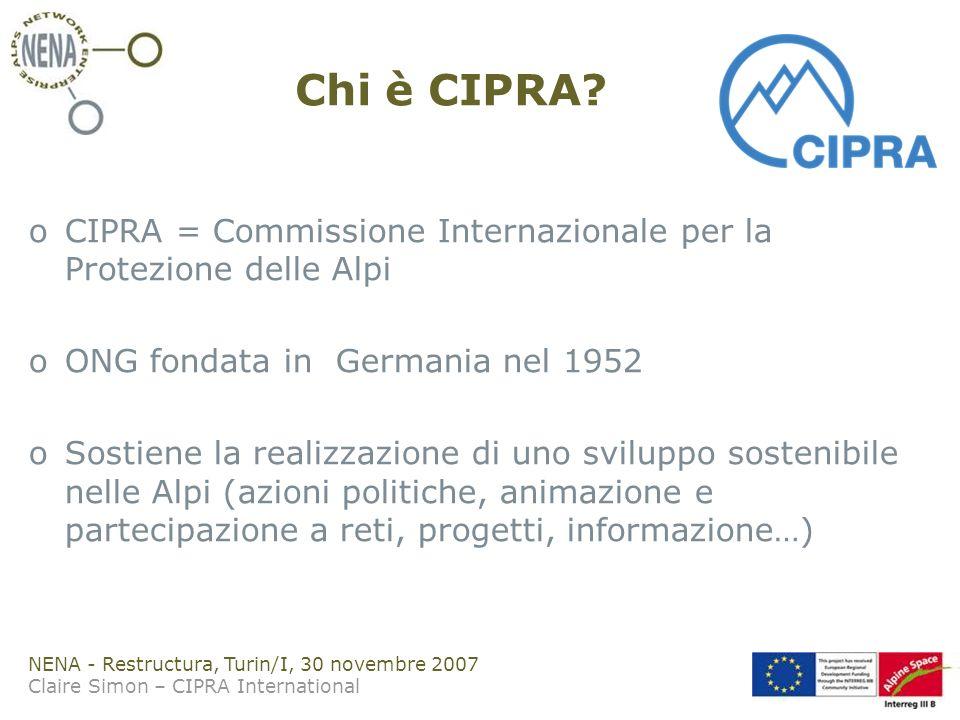 NENA - Restructura, Turin/I, 30 novembre 2007 Claire Simon – CIPRA International Chi è CIPRA.
