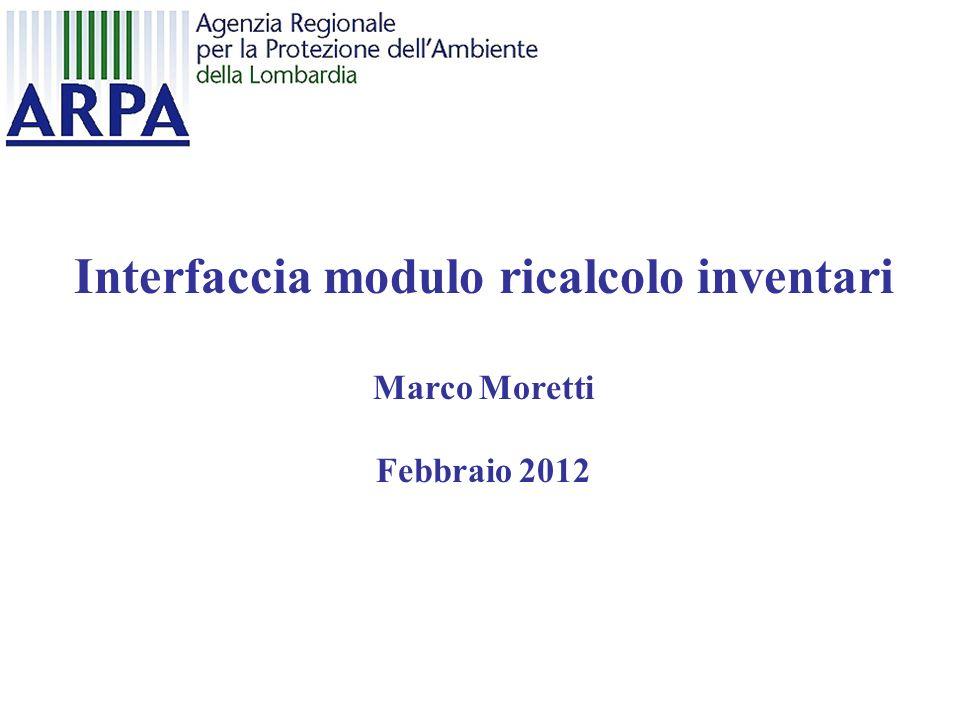 Interfaccia modulo ricalcolo inventari Marco Moretti Febbraio 2012
