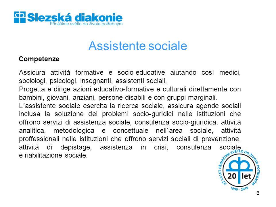 Assistente sociale Competenze Assicura attività formative e socio-educative aiutando così medici, sociologi, psicologi, insegnanti, assistenti sociali