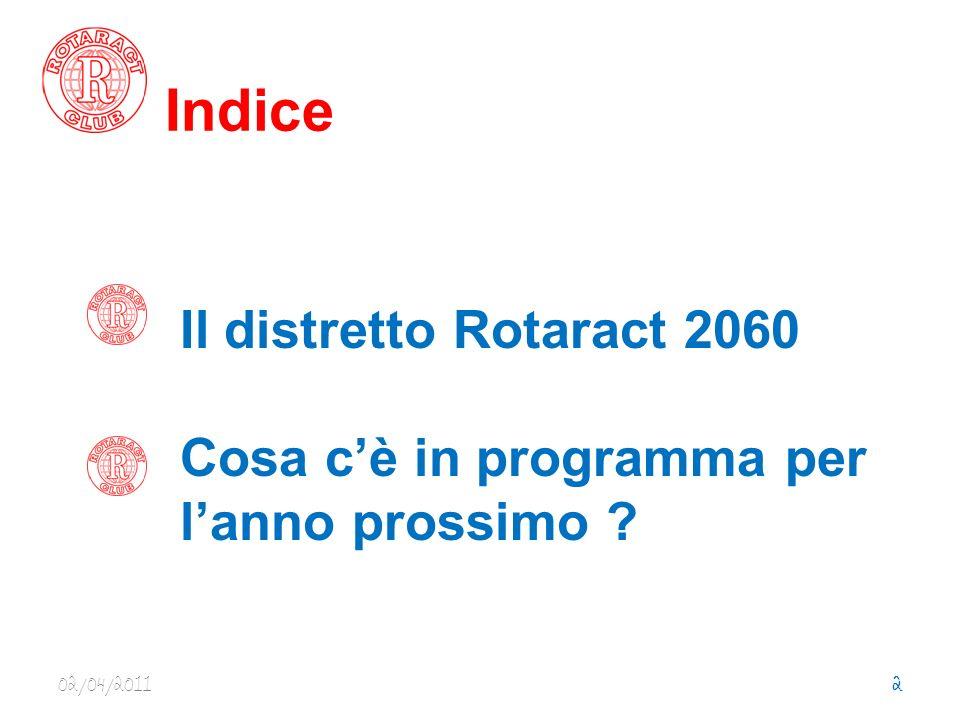 Il distretto Rotaract 2060 Nel nostro Distretto 2060 ci sono 38 club, divisi in 5 zone e con circa 500 soci attivi Vi sono inoltre due Interact, ossia Club i cui appartenenti vanno dai 12 ai 17anni e sono Interact di Padova Interact di Conegliano Di questi 38 Club, tre sono nati recentemente : 2009/2010 Porto Viro-Delta Po 2010/2011 Bolzano e Lignano 02/04/20113 In Italia ci sono 10 Distretti con 367 club e 6.527 soci.