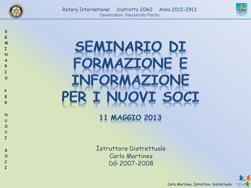 Carlo Martines, Istruttore Distrettuale Rotary International Distretto 2060 Anno 2012-2913 Governatore Alessandro Perolo Istruttore Distrettuale Carlo Martines DG 2007-2008