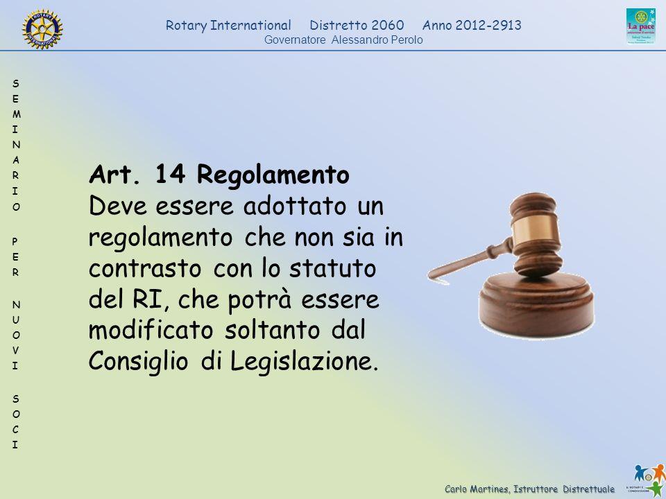 Carlo Martines, Istruttore Distrettuale Rotary International Distretto 2060 Anno 2012-2913 Governatore Alessandro Perolo Art. 14 Regolamento Deve esse