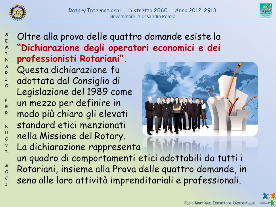 Carlo Martines, Istruttore Distrettuale Rotary International Distretto 2060 Anno 2012-2913 Governatore Alessandro Perolo Oltre alla prova delle quattr