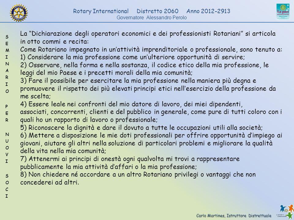 Carlo Martines, Istruttore Distrettuale Rotary International Distretto 2060 Anno 2012-2913 Governatore Alessandro Perolo La Dichiarazione degli operat