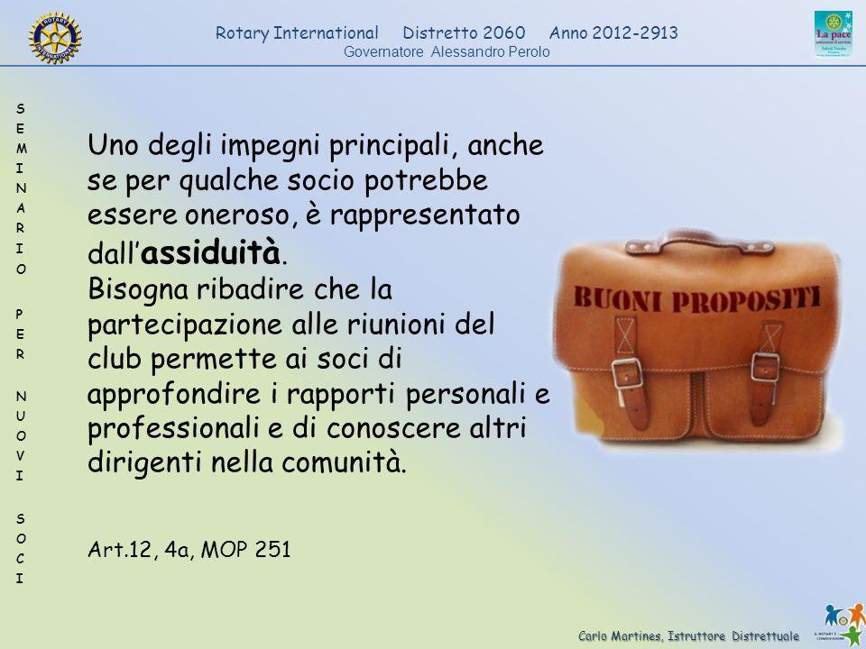 Carlo Martines, Istruttore Distrettuale Rotary International Distretto 2060 Anno 2012-2913 Governatore Alessandro Perolo Uno degli impegni principali,