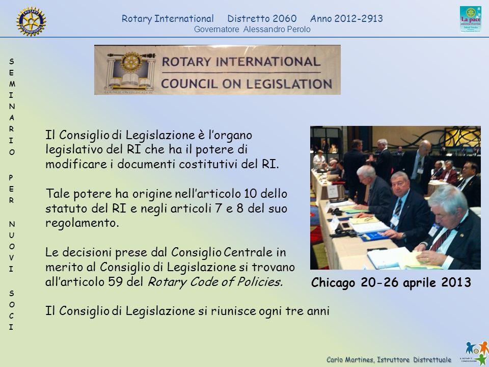 Carlo Martines, Istruttore Distrettuale Rotary International Distretto 2060 Anno 2012-2913 Governatore Alessandro Perolo Il Consiglio di Legislazione