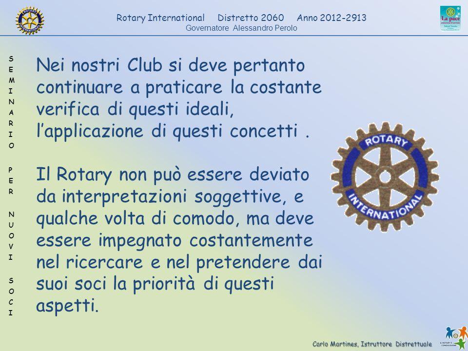 Carlo Martines, Istruttore Distrettuale Rotary International Distretto 2060 Anno 2012-2913 Governatore Alessandro Perolo Nei nostri Club si deve perta