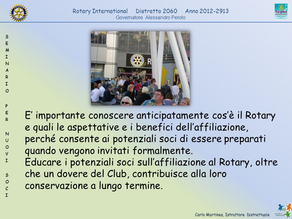 Carlo Martines, Istruttore Distrettuale Rotary International Distretto 2060 Anno 2012-2913 Governatore Alessandro Perolo E importante conoscere antici