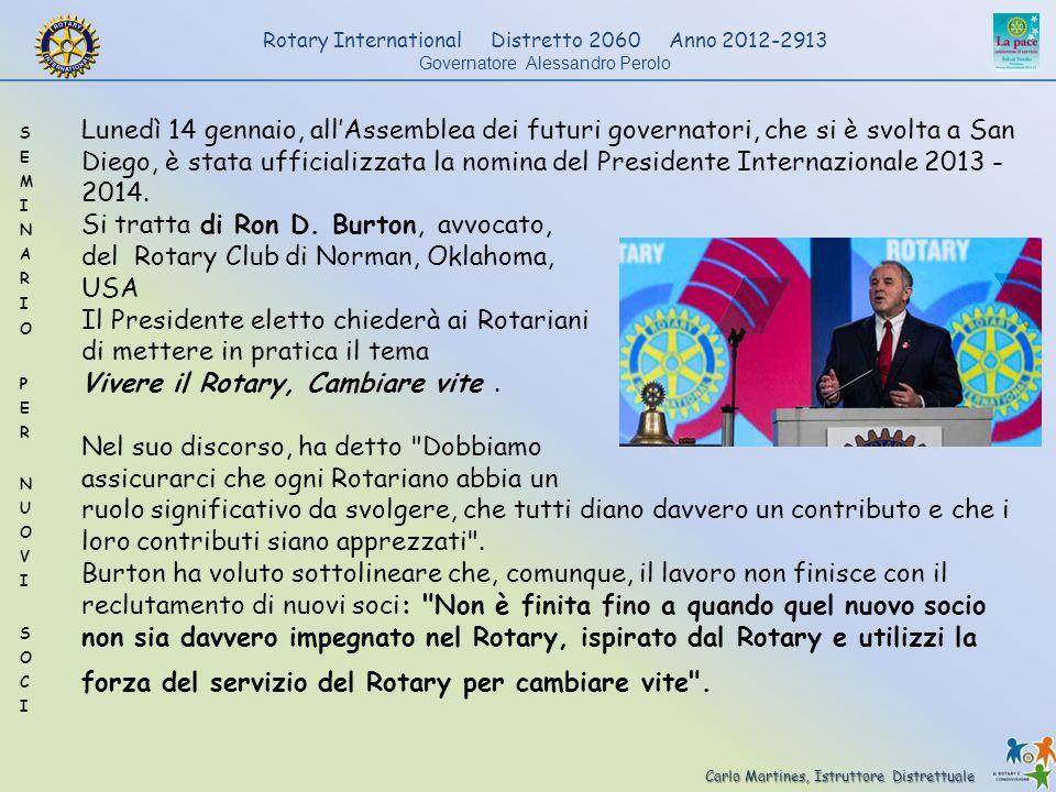 Carlo Martines, Istruttore Distrettuale Rotary International Distretto 2060 Anno 2012-2913 Governatore Alessandro Perolo Lunedì 14 gennaio, allAssembl