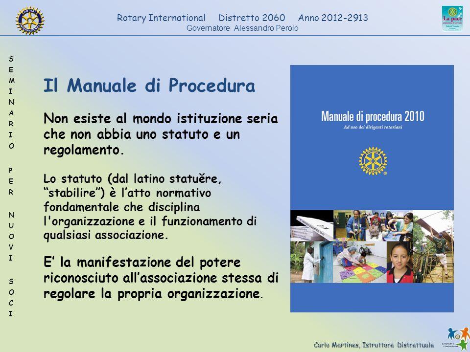 Carlo Martines, Istruttore Distrettuale Rotary International Distretto 2060 Anno 2012-2913 Governatore Alessandro Perolo Il Manuale di Procedura Non e