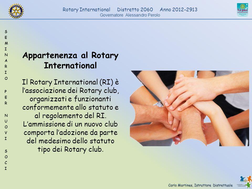 Carlo Martines, Istruttore Distrettuale Rotary International Distretto 2060 Anno 2012-2913 Governatore Alessandro Perolo Statuto del RI.