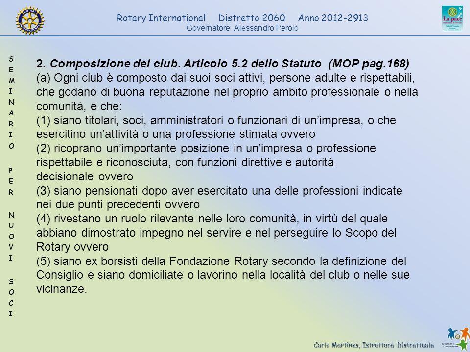 Carlo Martines, Istruttore Distrettuale Rotary International Distretto 2060 Anno 2012-2913 Governatore Alessandro Perolo 2. Composizione dei club. Art