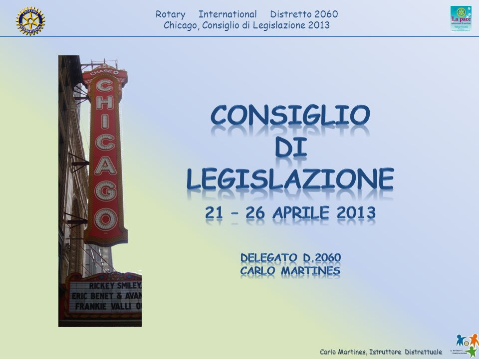 Carlo Martines, Istruttore Distrettuale Rotary International Distretto 2060 Chicago, Consiglio di Legislazione 2013