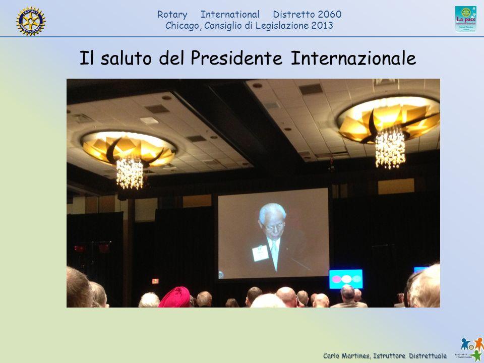 Carlo Martines, Istruttore Distrettuale Rotary International Distretto 2060 Chicago, Consiglio di Legislazione 2013 Il saluto del Presidente Internazi