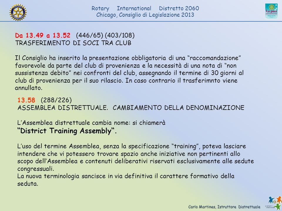 Carlo Martines, Istruttore Distrettuale Rotary International Distretto 2060 Chicago, Consiglio di Legislazione 2013 Da 13.49 a 13.52 (446/65) (403/108