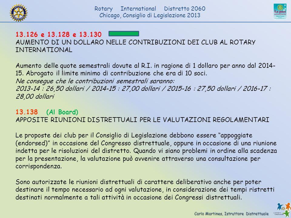 Carlo Martines, Istruttore Distrettuale Rotary International Distretto 2060 Chicago, Consiglio di Legislazione 2013 13.126 e 13.128 e 13.130 AUMENTO D