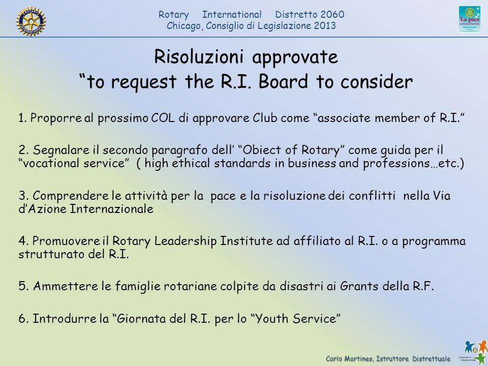 Carlo Martines, Istruttore Distrettuale Rotary International Distretto 2060 Chicago, Consiglio di Legislazione 2013 Risoluzioni approvate to request t