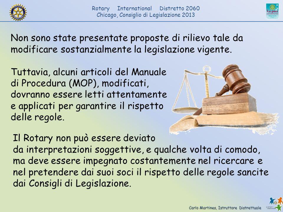Carlo Martines, Istruttore Distrettuale Rotary International Distretto 2060 Chicago, Consiglio di Legislazione 2013 Non sono state presentate proposte