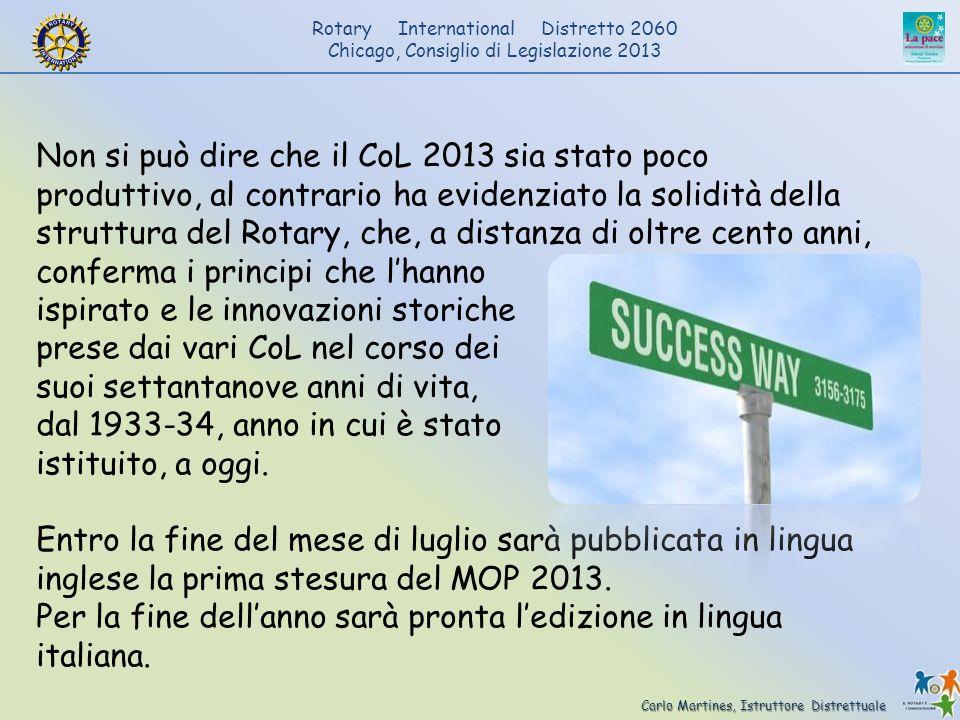 Carlo Martines, Istruttore Distrettuale Rotary International Distretto 2060 Chicago, Consiglio di Legislazione 2013 Non si può dire che il CoL 2013 si