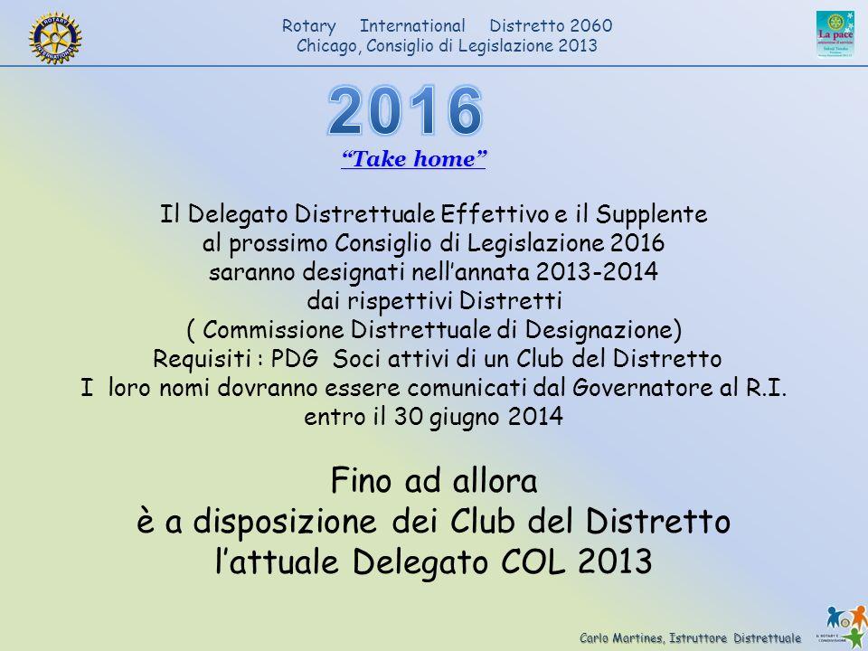 Carlo Martines, Istruttore Distrettuale Rotary International Distretto 2060 Chicago, Consiglio di Legislazione 2013 Il Delegato Distrettuale Effettivo