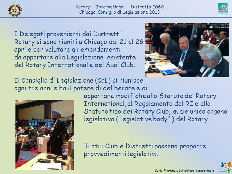 Carlo Martines, Istruttore Distrettuale Rotary International Distretto 2060 Chicago, Consiglio di Legislazione 2013 I Delegati provenienti dai Distret