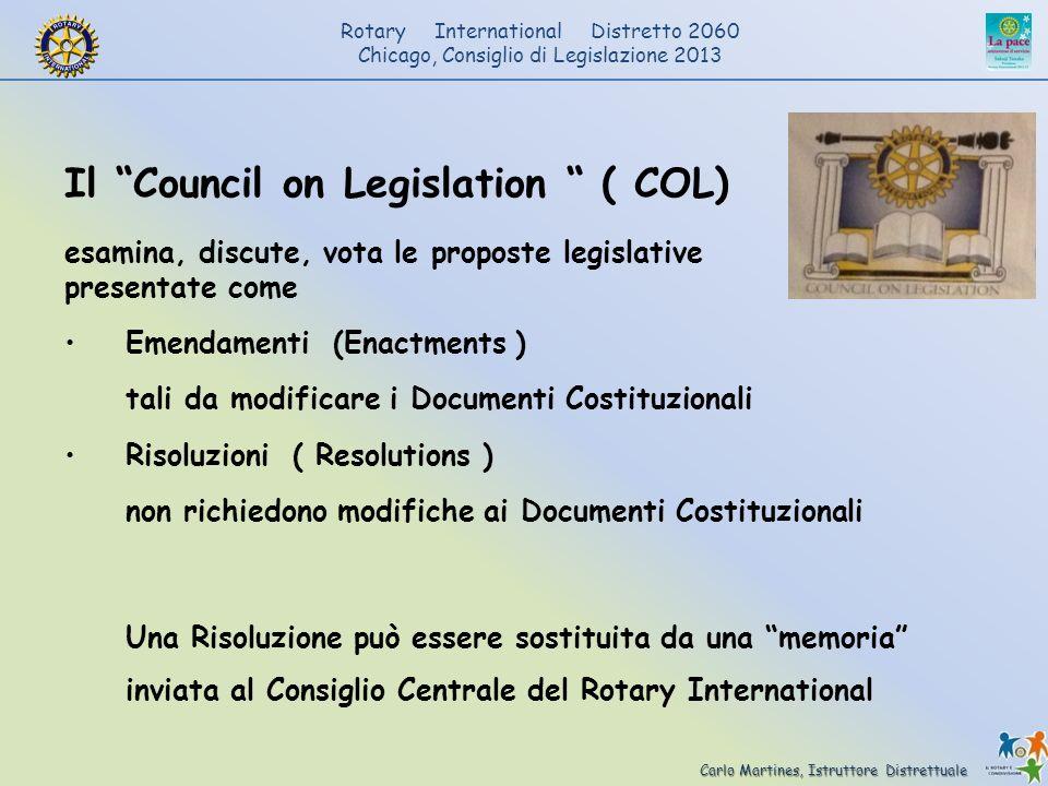 Carlo Martines, Istruttore Distrettuale Rotary International Distretto 2060 Chicago, Consiglio di Legislazione 2013 Il Council on Legislation ( COL) e